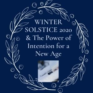 Special Event: Winter Solstice 2020 And The Power Of Your 2021 Intenion